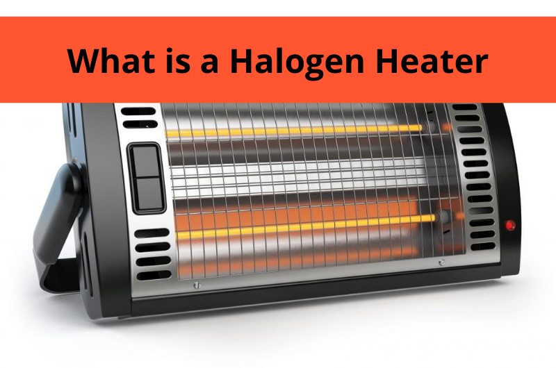 What is a Halogen Heater